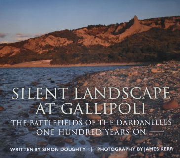 Silent Landscape at Gallipoli - The Battlefields of the Dardanelles One Hundred Years On